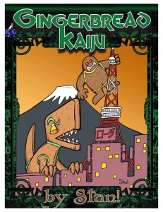 Gingerbread Kaiju, cover by Stan!